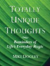 Totally Unique Thoughts - Mike Dooley