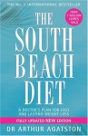 The South Beach Diet: A Doctor's Plan For Fast And Lasting Weight Loss - Arthur Agatston
