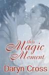 This Magic Moment - Daryn Cross