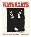 Watergate: Deception in the White House - Daniel Cohen