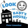 Look at Baby's House - Peter Linenthal
