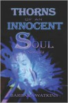 Thorns of an Innocent Soul: Novella - Barbara Watkins