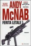 Ferita letale - Andy McNab, Isabella Ragazzi, Stefano Tettamanti