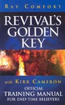 Revival's Golden Key with Kirk Cameron: Official Training Manual for End-Time Believers - Kirk Cameron