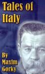 Contes d'Italie ... - Maxim Gorky
