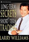 Long-Term Secrets to Short-Term Trading - Larry Williams