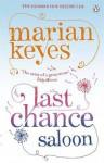 Last Chance Saloon. Marian Keyes - Marian Keyes