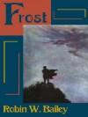 Frost - Robin W. Bailey