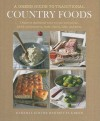 A Green Guide to Traditional Country Foods: Discover Traditional Ways to Cure and Smoke, Pickle and Preserve, Make Cheese, Bake, and More - Henrietta Green