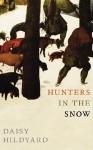 Hunters in the Snow - Daisy Hildyard