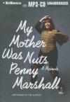 My Mother Was Nuts - Penny Marshall