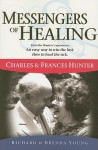 Messengers of Healing: Charles & Frances Hunter - Richard Young, Richard Young