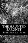 The Haunted Baronet - Joseph Sheridan Le Fanu