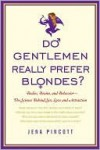 Do Gentlemen Really Prefer Blondes? - Jena Pincott