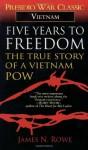Five Years To Freedom - James N. Rowe