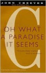 Oh What a Paradise It Seems - John Cheever