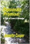 Passionate Promise: A Tale of Love & Revenge - Jeanette Cooper
