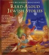 One -Hundred-and-One Read-Aloud Jewish Stories: Ten-Minute Readings from the World's Best-Loved Jewish Literature - Barbara Diamond Goldin