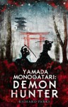 Yamada Monogatari: Demon Hunter - Richard Parks