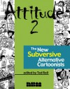 Attitude 2: The New Subversive Alternative Cartoonists - Ted Rall