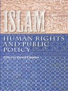 Islam, Human Rights and Public Policy - John Arnold, Elizabeth Kendal, Michael Nazir-Ali, Patrick Sookhdeo, Rosemary Sookhdeo, Paul Stenhouse, Daniel Pipes, John Azumah, w, David Claydon, Abdullah Bahri, Peter Day, Mark Durie, John Harrower