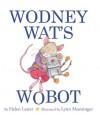 Wodney Wat's Wobot - Helen Lester, Lynn Munsinger