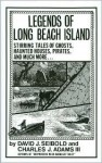 Legends of Long Beach Island: Stirring Tales of Ghosts, Haunted Houses, Pirates, and Much More-- - Charles J. Adams III