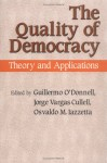 Quality of Democracy: Theory and Applications - Guillermo O'Donnell