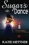 Sugar's Dance - Katie Mettner