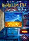 Dandelion Fire (Turtleback School & Library Binding Edition) (100 Cupboards (Pb)) - N.D. Wilson
