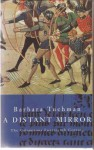 A Distant Mirror: The Calamitous Fourteenth Century - Barbara W. Tuchman