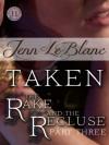 TAKEN : The Rake And The Recluse : Part Three - Jenn LeBlanc