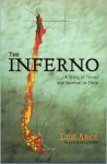 Inferno: A Story of Terror and Survival in Chile - Luz Arce, Stacey Alba Skar