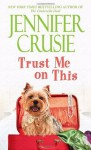 Trust Me on This (Loveswept) - Jennifer Crusie
