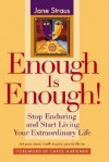 Enough Is Enough!: Stop Enduring and Start Living Your Extraordinary Life - Jane Straus, Carol Adrienne