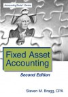 Fixed Asset Accounting: Second Edition - Steven M. Bragg