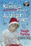 The Revenge Files of Alistair Fury: Tough Turkey - Jamie Rix