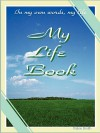 My Life Book - Vickie Smith