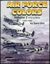 Air Force Colors Volume 2: ETO & MTO 1942-1945 - Dana Bell