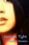 Hold on Tight - Maria E. Monteiro