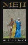 Meji: Book One (Meji, #1) - Milton J. Davis
