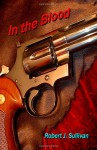 In the Blood - Robert J. Sullivan