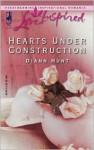 Hearts Under Construction - Diann Hunt