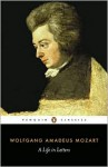 Mozart: A Life in Letters (Penguin Classics) - Wolfgang Amadeus Mozart, Cliff Eisen, Stewart Spencer
