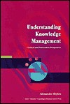 Understanding Knowledge Management: Critical and Postmodern Perspectives - Alexander Styhre