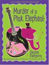 Murder Of A Pink Elephant: A Scumble River Mystery - Denise Swanson