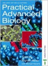Practical Advanced Biology - Tim King, Michael Reiss