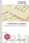 Palahniuk's Laughter - Lambert M. Surhone, Mariam T. Tennoe, Susan F. Henssonow