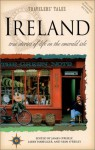 Ireland: True Stories of Life on the Emerald Isle - James O'Reilly, Larry Habegger, Sean Joseph O'Reilly