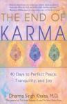The End of Karma - Dharma Singh Khalsa